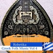 Rebetika - Greek Folk Music Vol 4 by Various Artists