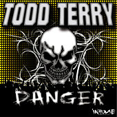 Danger by Todd Terry