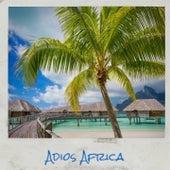 Adios Africa by Don Gibson, Conjunto Casino, Xavier Cugat, Ella Mae Morse, Beny More, Julio Jaramillo, Trio Matamoros, Arsenio Rodriguez, Doris Day