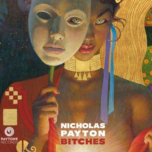 Bitches by Nicholas Payton