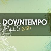 Downtempo Tales 2020 de Alan Barcklay, Blue Minds, Double Soul, Gayle, More, Hollie, Chucherias, Ricky Davies, Mantra, Ariah, Kino, Sheela, D'pianomaster, Gianni Bini Introduces Liz Hill, Lawrence