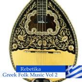 Rebetika - Greek Folk Music Vol 2 by Various Artists