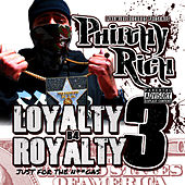 Loyalty B4 Royalty 3: Just for the Ni**gas von Philthy Rich