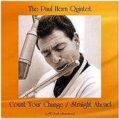 Count Your Change / Straight Ahead (All Tracks Remastered) by Paul Horn