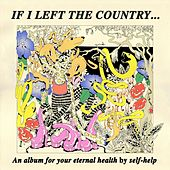 If I Left the Country... von Self Help