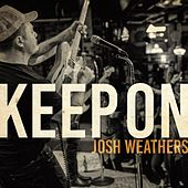 Keep on (Live) by Josh Weathers