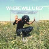 Where Will U Be? by IU