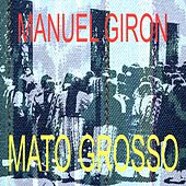 Mato Grosso by Manuel Giron
