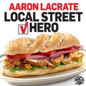 Local Street Hero de Aaron LaCrate