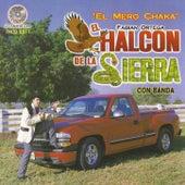 El Mero Chaka by El Halcon De La Sierra