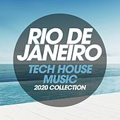 Rio De Janeiro Tech House Music 2020 Collection di Spartaque, Stefano Pini, Old Skool Rulaz, Isac, Melgado, Fathers Of Sound, Alberto Tolo, Matthew Skud, Deep Voice, Luca Bisori Presents, Beethoven Tbs, Masse, Memi P, Paolo Martini, Simone Cristini, Ika Faccioli