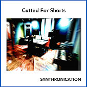 Cutted for Shorts by Synthronication