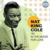 I'm in the Mood for Love de Nat King Cole