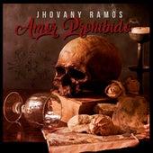 Amor Prohibido by Jhovany Ramos