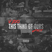 This Thing of Ours van Vado