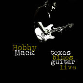 Texas Blues Guitar - Live von Bobby Mack