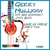 Live in Europe 1960 Part Two (Live) von Gerry Mulligan and Concert Jazz Band