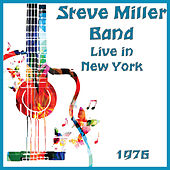 Live in New York 1976 (Live) de Steve Miller Band