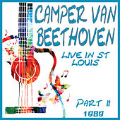 Live in St Louis Part 2 1989 (Live) by Camper Van Beethoven