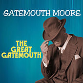 The Great Gatemouth by Gatemouth Moore