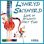 Live in Atlanta 1994 Part Two (Live) von Lynyrd Skynyrd