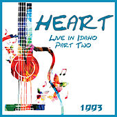 Live in Idaho Part Two 1993 (Live) de Heart