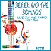 Live in NYC 1970 Part One (Live) von Derek and the Dominos