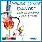 Live in France 1960 Part Three (Live) by Miles Davis