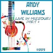 Live in Missouri 1995 Part 2 (Live) von Andy Williams