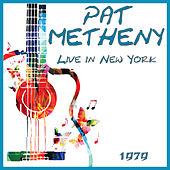 Live in New York 1979 (Live) by Pat Metheny