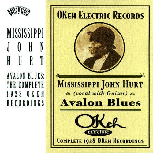 Avalon Blues - The Complete 1928 OKeh Recordings by Mississippi John Hurt