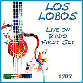 Live on Radio 1987 First Set (Live) di Los Lobos