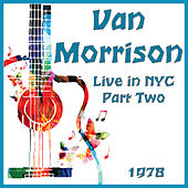 Live in NYC 1978 Part Two (Live) fra Van Morrison