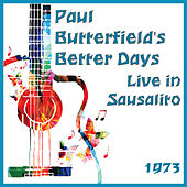 Live in Sausalito 1973 (Live) by Paul Butterfield