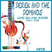 Live in NYC 1970 Part Two (Live) von Derek and the Dominos