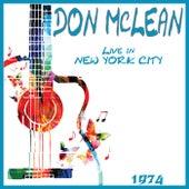 Live in New York City 1974 (Live) von Don McLean