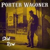 Skid Row by Porter Wagoner