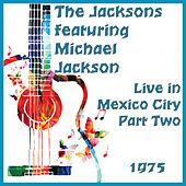 Live in Mexico City 1975 Part Two (Live) de The Jacksons