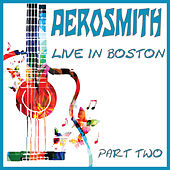 Live In Boston Part Two (Live) by Aerosmith