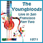 Live in San Francisco 1971 Part Two (Live) de The Youngbloods