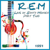 Live in Santa Monica 1991 Part Two (Live) von R.E.M.