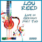 Live in Germany 2000 Part Two (Live) de Lou Reed
