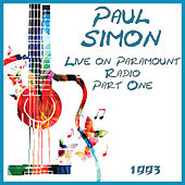 Live on Paramount Radio 1993 Part One (Live) by Paul Simon