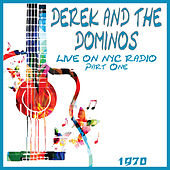 Live on NYC Radio 1970 Part One (Live) de Derek and the Dominos