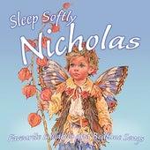 Sleep Softly Nicolas - Lullabies & Sleepy Songs by Various Artists