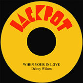 When You Are In Love by Delroy Wilson