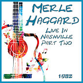 Live In Nashville 1982 Part Two (Live) de Merle Haggard