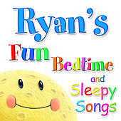 Fun Bedtime And Sleepy Songs For Ryan by Various Artists
