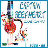 Live on TV 1966-68 (Live) de Captain Beefheart