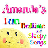 Fun Bedtime and Sleepy Songs For Amanda by Various Artists